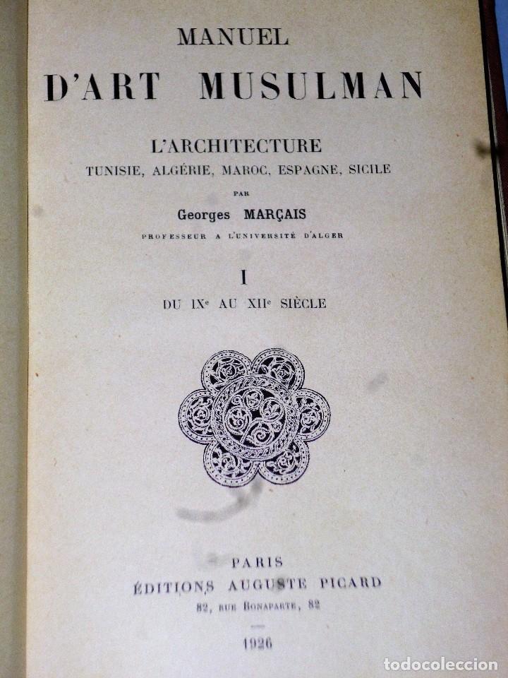 Libros antiguos: MANUEL D´ART MUSULMAN.TOME I.- L´ARCHITECTURE DU IX AU XII SIÈCLE - Foto 2 - 103132507