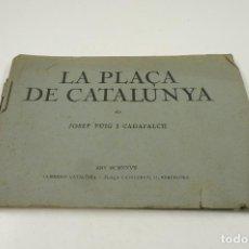 Libros antiguos: LA PLAÇA DE CATALUNYA, JOSEP PUIG I CADAFALCH, 1927, LLIBRERIA CATALÒNIA. 25,5X18CM. Lote 104355195