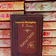 Libros antiguos: SANTAS CREUS . AUTOR : CREUS COROMINAS, TEODORO . Lote 104361923