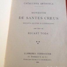 Libros antiguos: MONESTIR DE SANTES CREUS CATALUNYA ARTISTICA VOL II. Lote 105656043