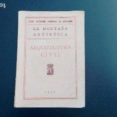 Libros antiguos: LA MONTAÑA ARTÍSTICA. ARQUITECTURA CIVIL. ELÍAS ORTIZ DE LA TORRE. SANTANDER, 1927.. Lote 106024931