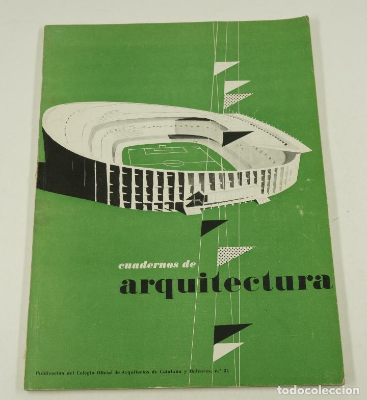 CUADERNOS DE ARQUITECTURA, COLEGIO DE ARQUITECTOS DE BARCELONA Y BALEARES, N. 21, 1955. 25X33CM (Libros Antiguos, Raros y Curiosos - Bellas artes, ocio y coleccion - Arquitectura)