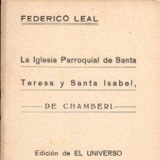 Libri antichi: LA IGLESIA PARROQUIAL DE SANTA TERESA Y SANTA ISABEL, DE CHAMBERÍ / FEDERICO LEAL. Lote 107191627