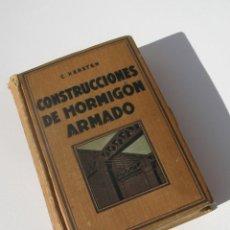 Libros antiguos: CONSTRUCCIONES DE HORMIGON ARMADO. C. KERSTEN GUSTAVO GILI 1925.VER FOTOS. Lote 107236395