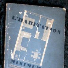 Libros antiguos: L'HABITATION MINIMUM - LE CORBUSIER / BOURGEOIS / GIEDION / GROPIUS - 1933. Lote 107648107