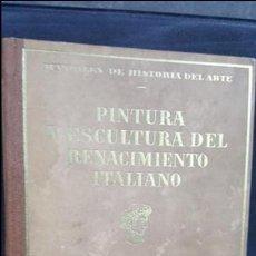 Libros antiguos: PINTURA Y ESCULTURA DEL RENACIMIENTO ITALIANO.JF RAFOLS SEIX BARRAL.MANUALES DE HISTORIA DEL ARTE. Lote 107990815
