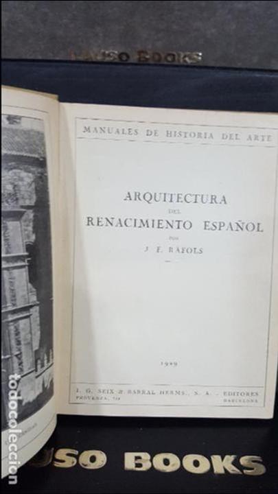 Libros antiguos: 1929. MANUALES DE HISTORIA DEL ARTE.ARQUITECTURA DEL RENACIMIENTO ESPAÑOL.JF RAFOLS.SEIX BARRAL - Foto 3 - 107991335