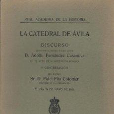 Libros antiguos: LA CATEDRAL DE ÁVILA - DISCURSO DE ADOLFO FERNÁNDEZ CASANOVA 1914. Lote 108997279