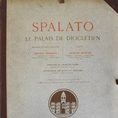 Libros antiguos: SPALATO. LE PALAIS DE DIOCLETIEN. - HEBRARD, ERNEST & ZEILLER, JACQUES.. Lote 109024472