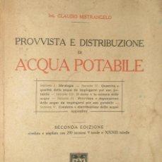 Libros antiguos: SUMINISTRO Y DISTRIBUCIÓN DEL AGUA POTABLE. CLAUDIO MISTRANGELO. EDICIONES HOEPLI 1928. EN ITALIANO.. Lote 109873951