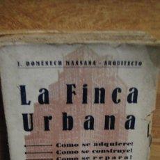 Libros antiguos: LA FINCA URBANA - J. DOMENECH MANSANA - 3ª EDICION 1930. Lote 110054867
