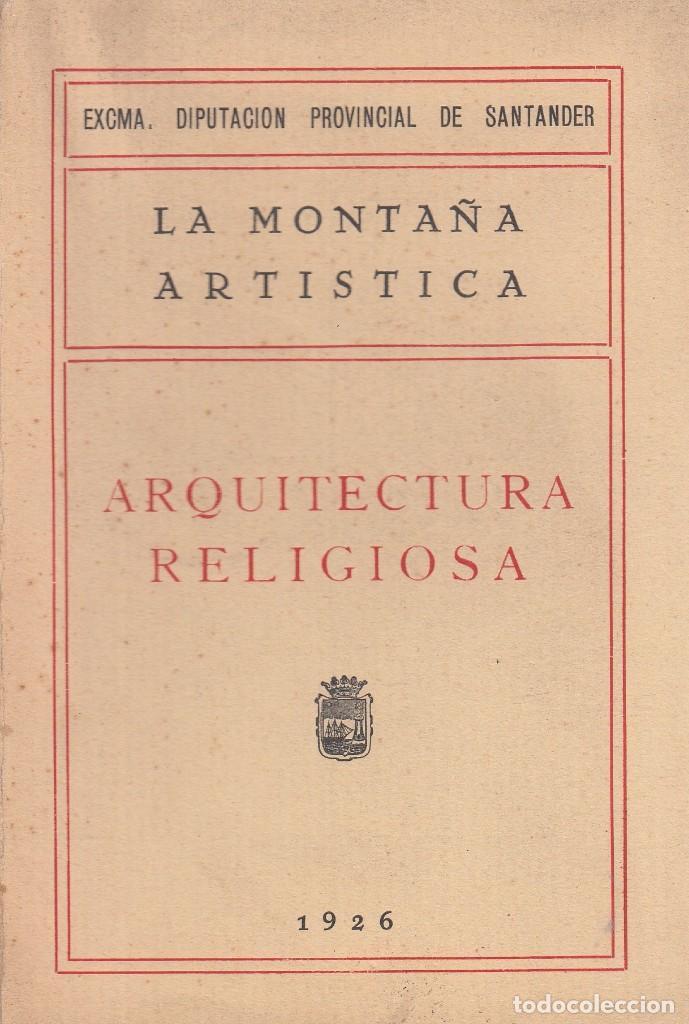 CANTABRIA. E. ORTIZ DE LA TORRE. ARQUITECTURA RELIGIOSA. MADRID, 1926 (Libros Antiguos, Raros y Curiosos - Bellas artes, ocio y coleccion - Arquitectura)