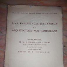 Libros antiguos: DISCURSO, MODESTO LOPEZ OTERO, UNA INFLUENCIA ESPAÑOLA EN LA ARQUITECTURA NORTE AMERICANA. Lote 111640734