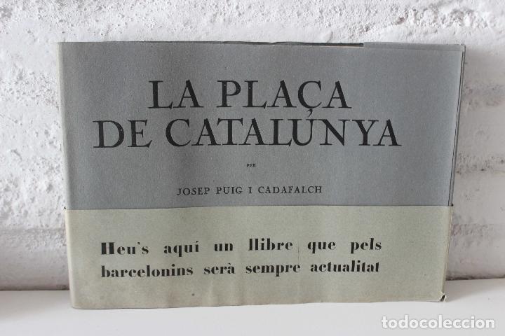 PLAÇA DE CATALUNYA. JOSEP PUIG I CADAFALCH PROJECTES. LLIBRERIA CATALONIA 1927 MODERNISME MODERNISMO (Libros Antiguos, Raros y Curiosos - Bellas artes, ocio y coleccion - Arquitectura)