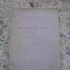 Libros antiguos: SANT CUGAT DEL VALLÉS POR ELÍAS ROGENT AÑO 1881 ASOCIACION ARQUITECTOS CATALUÑA. Lote 113121003