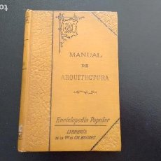 Libros antiguos: MANUAL DE ARQUITECTURA - F. G. BRITO. ED. LIBRERÍA DE LA VDA DE CH. BOURET. PARÍS - MÉXICO, 1911.. Lote 113205039