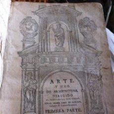 Libros antiguos: ARTE Y USO DE ARQUITECTURA DIRIGIDO ALL PATRIARCHA SAN JOSEPH CON EL PRIMER LIBRO DE EUCLIDES. Lote 113213059