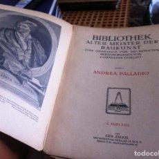 Libros antiguos: ANDREA PALLADIUMBIBLIOTHEK ALTER MEISTER DER BAUKUNST ZUM GEBRAUCH FÜRARCHITEKTEN . Lote 113213839