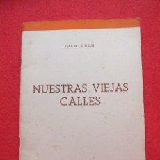 Libros antiguos: NUESTRAS VIEJAS CALLES TARRASA ARQUITECTURA 1963 JUAN DUCH TERRASSA BARCELONA. Lote 113358183