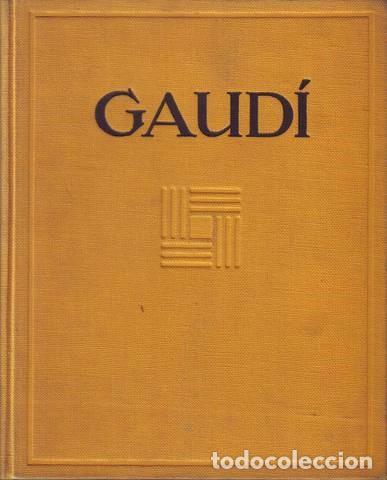 RAFOLS, JOSÉ F: ANTONIO GAUDI. 1929 PRIMERA EDICIÓN EN ESPAÑOL (Libros Antiguos, Raros y Curiosos - Bellas artes, ocio y coleccion - Arquitectura)
