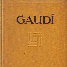 Libros antiguos: RAFOLS, JOSÉ F: ANTONIO GAUDI. 1929 PRIMERA EDICIÓN EN ESPAÑOL. Lote 113723719