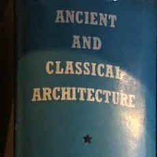 Libros antiguos: ANCIENT AND CLASSICAL ARCHITECTURE(25€). Lote 113860235