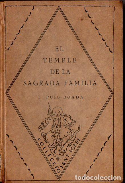 PUIG BOADA : EL TEMPLE DE LA SAGRADA FAMÍLIA (BARCINO, 1929) CON LÁMINAS Y PLANOS (Libros Antiguos, Raros y Curiosos - Bellas artes, ocio y coleccion - Arquitectura)
