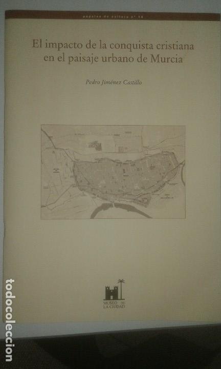 EL IMPACTO DE LA CONQUISTA CRISTIANA EN EL PAISAJE URBANO DE MURCIA - PEDRO JIMÉNEZ CASTILLO (Libros Antiguos, Raros y Curiosos - Bellas artes, ocio y coleccion - Arquitectura)