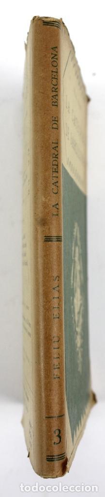 Libros antiguos: L-2871 LA CATEDRAL DE BARCELONA. FELIU ELIAS. EDITORIAL BARCINO, ANY 1926. - Foto 3 - 114428839