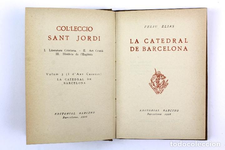 Libros antiguos: L-2871 LA CATEDRAL DE BARCELONA. FELIU ELIAS. EDITORIAL BARCINO, ANY 1926. - Foto 8 - 114428839