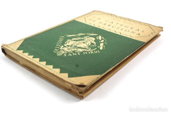 Libros antiguos: L-2871 LA CATEDRAL DE BARCELONA. FELIU ELIAS. EDITORIAL BARCINO, ANY 1926. - Foto 14 - 114428839