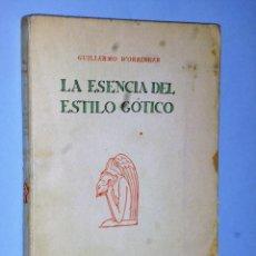 Libros antiguos: LA ESENCIA DEL ESTILO GÓTICO. Lote 115273579