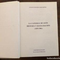 Libros antiguos: LA CATEDRAL DE LEON-HISTORIA Y RESTAURACION(30€). Lote 115595507