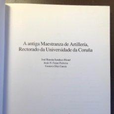 Libros antiguos: A ANTIGA MAESTRANZA DE ARTILLERÍA,RECTORADO DA UNIVERSIDADDE DA CORUÑA(54€). Lote 116213931