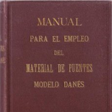 Libros antiguos: MANUAL PARA EL EMPLEO DEL MATERIAL DE PUENTES : MODELO DANÉS / D. DE LIZASO Y A. MAYANDÍA - 1895. Lote 117558723