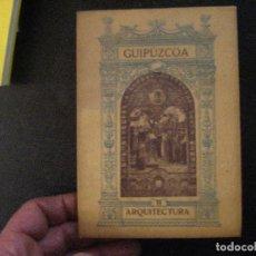 Livres anciens: GUIPUZCOA II ARQUITECTURA,AÑO 1921,MONUMENTOS CIVILES DE GUIPUZCOA,DIPUTACION DE GUIPUZCOA,ECHEGARAY. Lote 117651291
