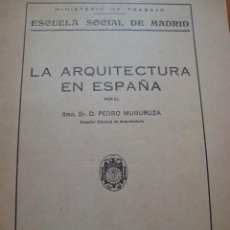 Libros antiguos: LA ARQUITECTURA EN ESPAÑA. PEDRO MUGURUZA. MADRID, 1945.. Lote 117828859