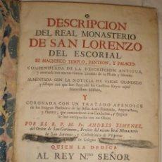 Libros antiguos: DESCRIPCIÓN DEL REAL MONASTERIO DE SAN LORENZO DEL ESCORIAL... POR FR. ANDRÉS XIMENEZ. (1764). Lote 118023339