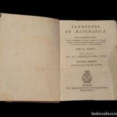 Libros antiguos: D. BENITO BAILS, 1.783, ARQUITECTURA CIVIL ELEMENTOS DE MATEMÁTICAS. Lote 118042343