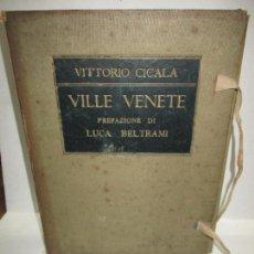Libros antiguos: VILLE VENETE. CICALA, VITTORIO.1914. FOTOGRAFÍA. ITALIA.. Lote 118143975