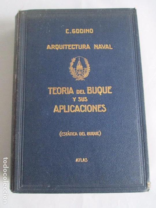 Libros antiguos: CARLOS GODINO. ARQUITECTURA NAVAL. TEORIA DEL BUQUE Y SUS APLICACIONES. ATLAS 1934 - Foto 6 - 118150447