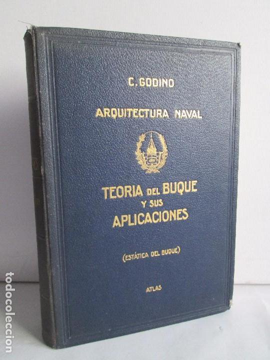 CARLOS GODINO. ARQUITECTURA NAVAL. TEORIA DEL BUQUE Y SUS APLICACIONES. ATLAS 1934 (Libros Antiguos, Raros y Curiosos - Bellas artes, ocio y coleccion - Arquitectura)