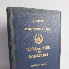 Libros antiguos: CARLOS GODINO. ARQUITECTURA NAVAL. TEORIA DEL BUQUE Y SUS APLICACIONES. ATLAS 1934. Lote 118150447