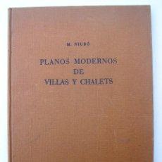 Libros antiguos: LIBRO PLANOS MODERNOS DE VILLAS Y CHALETS. M. NIUBO. 1959.. Lote 118276103