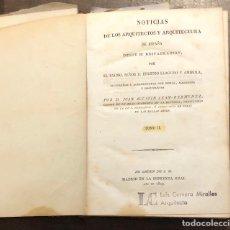 Libros antiguos: NOTICIAS DE LOS ARQUITECTOS Y ARQUITECTURA-TOMO II-1829(450€). Lote 118301855