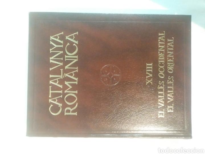 CATALUNYA ROMANICA XVIII. EL VALLES OCCIDENTAL I ORIENTAL. ENCICLOPEDIA CATALANA (Libros Antiguos, Raros y Curiosos - Bellas artes, ocio y coleccion - Arquitectura)