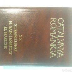 Libros antiguos: CATALUNYA ROMANICA, XX. EL BARCELONES,BAIX LLOBREGAT I EL MARESME. ENCICLOPEDIA CATALANA. Lote 120188335