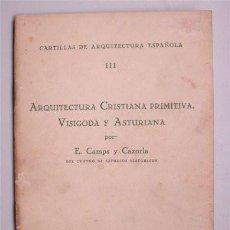 Livros antigos: ARQUITECTURA CRISTIANA PRIMITIVA, VISIGODA Y ASTURIANA. E. CAMPS Y CAZORLA. MADRID - 1929. Lote 123564915