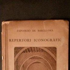 Libros antiguos: REPERTORI ICONOGRAFIC-EXPOSICIO DE BARCELONA-LA CASA INTERIORS-JERONI MARTORELL-1923-SEIX BARRAL. Lote 122058467