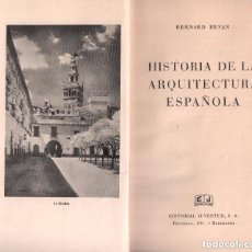 Libros antiguos: HISTORIA DE LA ARQUITECTURA ESPAÑOLA - BERNARD BEVAN / MUNDI-2682. Lote 122111731